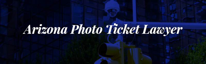 Arizona photo ticket lawyer