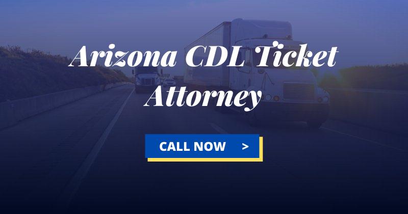 Arizona CDL Violation Attorney